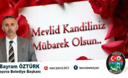 """Belediye Başkanımız Bayram ÖZTÜRK' ün """"Mevlid Kandili"""" Kutlama Mesajı"""