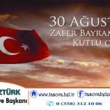 BAŞKAN ÖZTÜRK' DEN 30 AĞUSTOS ZAFER BAYRAMI KUTLAMA MESAJI.