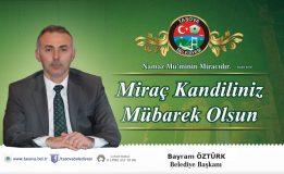 Belediye Başkanımız Bayram ÖZTÜRK' ün Miraç Kandili Mesajı.