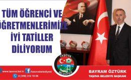 BAŞKAN ÖZTÜRK'DEN ÖĞRENCİLERE 'İYİ TATİLLER' MESAJI