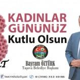Belediye Başkanımız Bayram ÖZTÜRK' den 8 Mart Dünya Kadınlar Günü Mesajı.