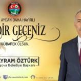 Belediye Başkanımız Bayram ÖZTÜRK'ün Kadir Gecesi Mesajı.
