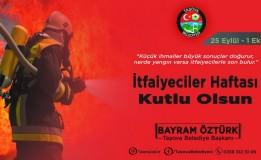 Belediye Başkanımız Bayram ÖZTÜRK'ün İtfaiyeciler Haftası Kutlama Mesajı.